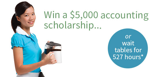 Win a $5000 accounting scholarship or wait tables for 527 hours