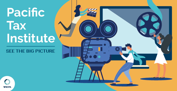 See the Big Picture at the Virtual Pacific Tax Institute!